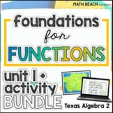 Foundations For Functions Unit 1 + Activities Bundle -Texa