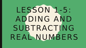 Foundations for Algebra - Adding and Subtracting Real Numbers