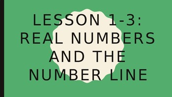 Foundations for Algebra - Real Numbers and the Number Line