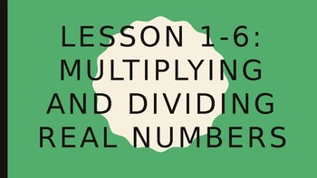 Foundations of Algebra - Multiplying and Dividing Real Numbers