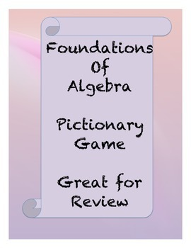 Foundations of Algebra Pictionary Review Game, and Review for Test