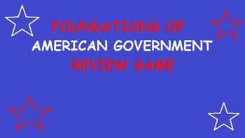 Foundations of American Government Review Game