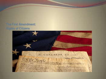 Foundations of Government - First Amendment Rights for Citizens