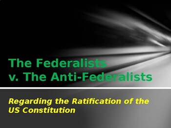 Foundations of Government - The Federalists v. The Anti-F