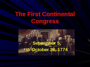 Establishing the US Government  - The  First & Second Continental Congress