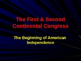 Establishing the US Government - First & Second Continental Congress