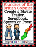 Founders of 13 Colonies Projects: Movie Trailer, Scrapbook, Speech or Poem