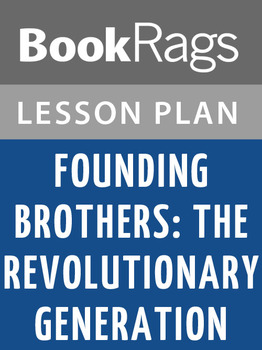Founding Brothers: The Revolutionary Generation Lesson Plans