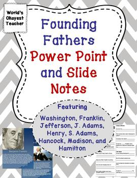 Founding Father Power Point and Slide Notes