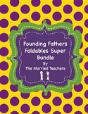 Founding Fathers Foldables Super Bundle