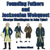 Founding Fathers and Jacksonian Webquest (George Washington to John Tyler)