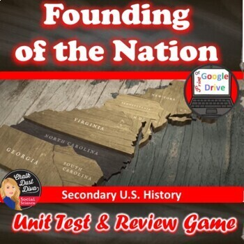 Founding of the Nation Test & Review Game (U.S. History)