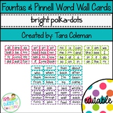Fountas & Pinnell Word Wall Cards Editable (bright polka-dots)