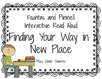 Fountas & Pinnell Interactive Read Aloud: Finding Your Way in a New Place