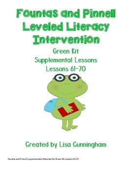 Fountas & Pinnell LLI Green Lessons 61 - 70 Supplementary Materials