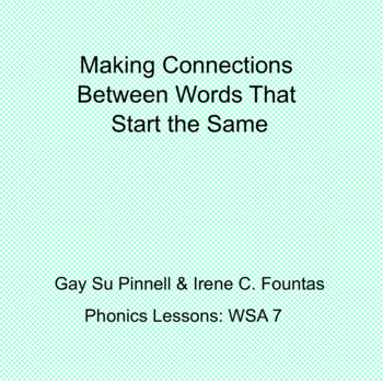 Fountas & Pinnell: WSA 7 Making Connections Between Words That Start the Same