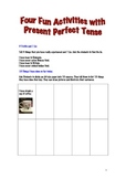 Four Activities with present Perfect Tense
