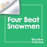 Four Beat Snowmen | Rhythm Practice