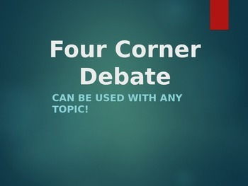 Four Corner Debate for Any Topic