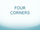 Four Corners - Getting to Know You