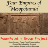 Four Empires of Mesopotamia Group Project + PPT
