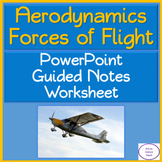 Four Forces of Flight: PowerPoint, Student Guided Notes, Worksheet