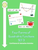 Four Forms of Quadratic Functions - Games & Activities *** SET 3 ***