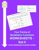 Four Forms of Quadratic Functions - VARIETY OF WORKSHEETS *** SET 5 ***
