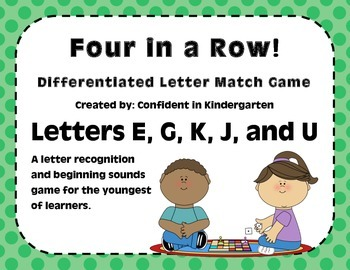 """Four In A Row!"" Letter Recognition Game (E, G, J, K, U)"