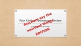 Four Kinds of Sentences Review-- Teachers say the weirdest thing edition