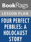 Four Perfect Pebbles: A Holocaust Story Lesson Plans
