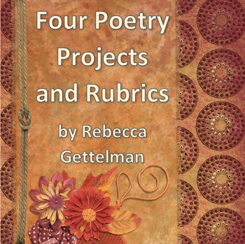 Four Poetry Projects and Corresponding Rubrics for Middle and High School