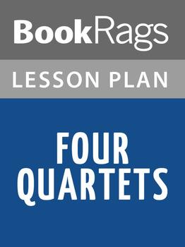 Four Quartets Lesson Plans
