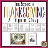 Four Seasons To Thanksgiving: A Pilgrim Story Literacy Unit