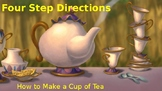Four Step Directions: How to Make a Cup of Tea