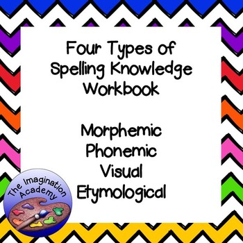 Four Types of Spelling Knowledge Workbook