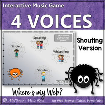 Four Voices Interactive Music Game {Where's My Web?} shouting version