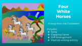 Four White Horses- Sing, Move, Play, and Write!
