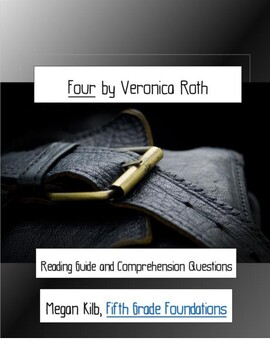 Four by Veronica Roth Reading Guide/Comprehension Questions