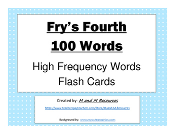 Fourth 100 Fry Sight Words Flash Cards by M and M Resources | TpT