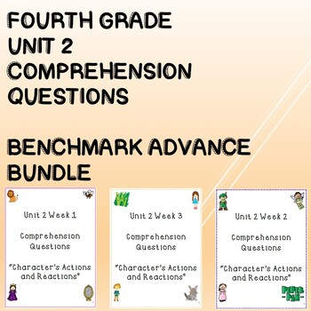 Fourth Grade Benchmark Advance Unit 2 Comprehension Questions Bundle