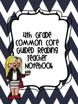 Fourth Grade Common Core Guided Reading Teacher Notebook