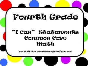 """Fourth Grade Common Core Math """"I Can"""" Statements - Polka Dots"""