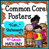 """Fourth Grade Common Core Standards """"I Can Statements"""" - MATH ONLY"""