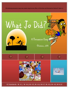 Common Core/PARCC Writing Prompt:  What Jo Did?  ( A persuasive essay)