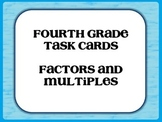 Fourth Grade Factor and Multiple Task Cards