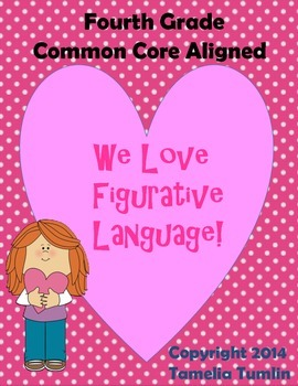 Fourth Grade Common Core Figurative Language Packet (Valentine's Day Theme)