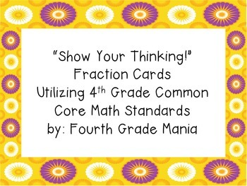 """Fourth Grade Fractions-""""Show Your Thinking"""" Activity Cards"""