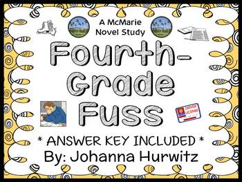 Fourth-Grade Fuss (Johanna Hurwitz) Novel Study / Comprehension  (34 pages)