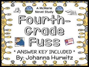 Fourth-Grade Fuss (Johanna Hurwitz) Novel Study / Comprehe
